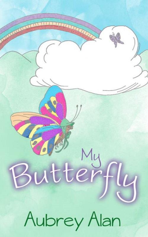 My Butterfly by Aubrey Alan